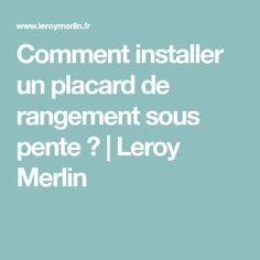 Comment installer un placard de rangement sous pente ? | Leroy Merlin