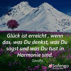 #Glück ist erreicht, wenn das, was Du denkst, was Du sagst und was Du tust in #Harmonie sind. Gandhi