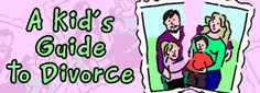 What Is a Divorce?  Divorce Is Hard for Everyone Kids Don't Cause Divorce! Kids Can't Fix Divorce!