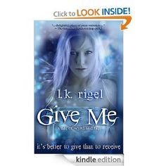 Amazon.com: Give Me - A Tale of Wyrd and Fae (Tethers 1) eBook: LK Rigel: Kindle Store