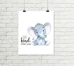 Sweet baby elephant nursery print, be kind little one, printable wall art! An sweet message to display in a nursery. A gender neutral print in grey, blue and black text. The same printable with more pink on the elephant.