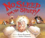 No sleep for the sheep - written by Karen Beaumont ; illustrated by Jackie Urbanovic.