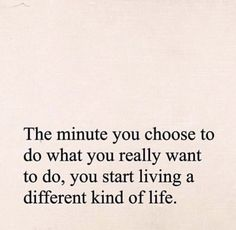 Choose to do what you want