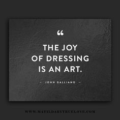 #quotes #fashion #fashionquotes #style #matildabytruelove