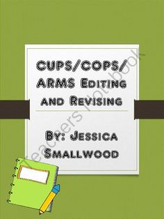CUPS/ARMS editing and revising from Jessica Smallwood on TeachersNotebook.com (12 pages)  - Included are 3 acronyms to help your students remember how to edit and revise their writing. ARMS for revising and CUPS or COPS for editing. There are 2 different kinds of checklists for each acronym as well. Enjoy!