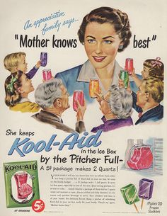 "Kool-Aid, 1951. Because ""Mother knows best"""
