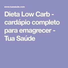 Dieta Low Carb - cardápio completo para emagrecer - Tua Saúde