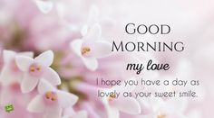 Good Morning My Love Images, DP Status, Messages and Wallpapers Good Morning Wife, Morning Line, Romantic Good Morning Messages, Good Morning Good Night, Morning Post, Happy Morning, Gud Morning Images, Morning Love Quotes, Good Morning Picture