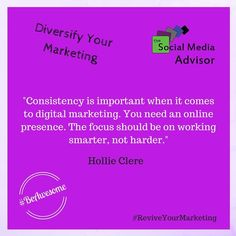 """Consistency is important when it comes to digital marketing. You need an online presence. The focus should be on working smarter, not harder."" - Hollie Clere #ReviveYourMarketing #BeAwesome"