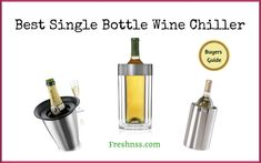 7 Best Single Bottle Wine Chiller, Plus 2 to Avoid Buyers Guide) Cooler Reviews, Wine Making Kits, Wine Chillers, Composite Kitchen Sinks, Wine Baskets, Wine Brands, Wine Refrigerator, Cheap Wine, Wine Delivery