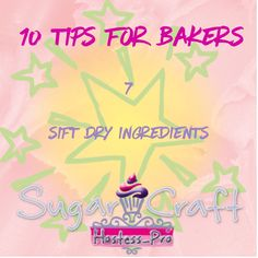 TEN TIPS FOR BEGINNER BAKERS... Tip 7 Sift your dry ingredients  www.hostesspro.co.za #cakedecorating #sugarcraft #hostessproaugarcraft #cake #baking