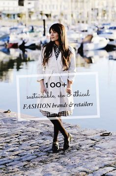 100 Sustainable Eco Ethical FASHION Brands And Retailers To Get Behind In 2017