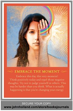 EMBRACE THE MOMENT  -  From The Spirit Messages Daily Guidance Oracle Deck by John Holland
