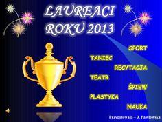 Prezentacja utalentowanych uczniów naszej szkoły z roku kalendarzowego 2013