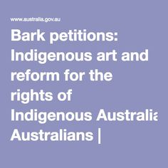 Bark petitions: Indigenous art and reform for the rights of Indigenous Australians   australia.gov.au