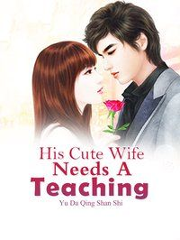 《His Cute Wife Needs a Teaching》 English Novels, Away From Her, Private Parts, Light Eyes, Head And Neck, Male Body, The Man, The Outsiders, Death