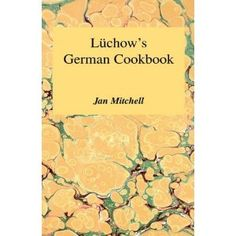Luchow's German Cookbook: The Story and the Favorite Dishes of America's Most Famous German Restaurant (Hardcover)