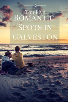 Here are some local favorites for the top five romantic spots in Galveston.