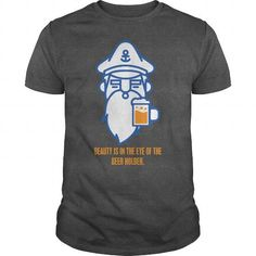 Beauty Is In The Eye Of The Beer Holder T Shirts, Hoodies. Check price ==► https://www.sunfrog.com/LifeStyle/Beauty-Is-In-The-Eye-Of-The-Beer-Holder-Dark-Grey-Guys.html?41382 $19