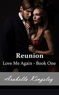 Love Me Again Reunion By Arabella Kingsley Amazon