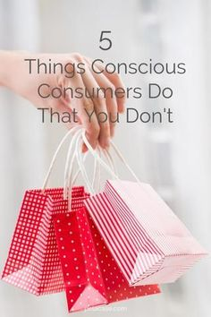 5 Things Conscious Consumers Do that You Don't 5 Things, Things To Come, Recyle, Fun Diy Crafts, Green Materials, Well Thought Out, Consumerism, Cool Phone Cases, Green Life