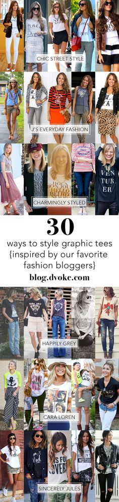 30 ways to style graphic tees. Inspiration comes from our favorite fashion bloggers.  { blog.dvoke.com } We heart graphic tees.