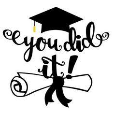 Silhouette Design Store: You Did It Graduation Phrase Graduation Images, 8th Grade Graduation, Kindergarten Graduation, Graduation Cards, College Graduation, Graduation Ideas, Graduation Sayings, Graduation Cookies, Graduation Cap Decoration