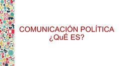 Comunicación Política ¿Qué es?