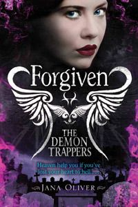 Forgiven (The Demon Trappers #3)  by Jana Oliver