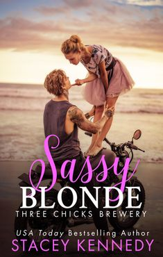 """Read """"Sassy Blonde"""" by Stacey Kennedy available from Rakuten Kobo. From USA Today bestselling author Stacey Kennedy comes a steamy contemporary romance featuring a brooding hero with too . My Favorite Part, Romance Books, Fiction Books, Love And Light, Book 1, Bestselling Author, Brewery, Book Lovers, Sassy"""