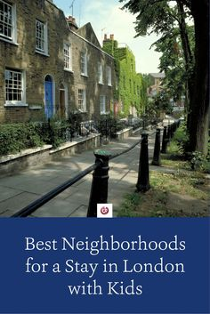 5 Fantastic Neighborhoods For a Family Vacation in London