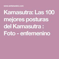 Kamasutra: Las 100 mejores posturas del Kamasutra : Foto - enfemenino