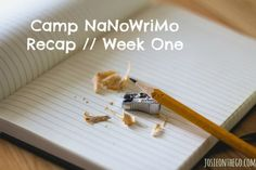 Camp NaNoWriMo Recap // Week One – Josie on the Go