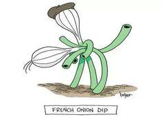 French Onion Dip with Vidalia onions Punny Puns, Cute Puns, Lame Jokes, Funny Jokes, Cartoon Jokes, Funny Cartoons, French Puns, French Sayings, Marriage Cartoon