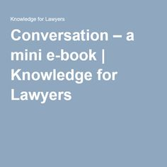 Serendipitous Conversation – a mini e-book | Knowledge for Lawyers A project book to help you introduce more serendiptious conversation into your KM strategy. - law firm, conversation, knowledge sharing, RCT