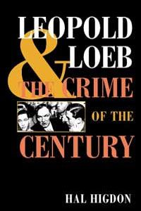 Cover for HIGDON: Leopold and Loeb: The Crime of the Century
