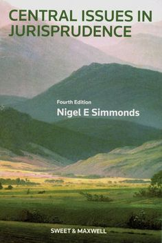 Central Issues in Jurisprudence: Justice, Law and Rights (4th edition) / Nigel Simmonds - 2 copies in Main Library 340.1 SIM