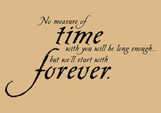 Twilight quote No measure of time will be by InspirationsByAmelia, $16.98