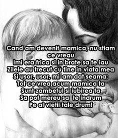 Cand Am Devenit Mamica  - Cand am devenit mamica, nu stiam ce vreauImi era frica si in brate sa te iauZilele au trecut cu tine in viata meaSi usor, usor, mi-am dat seama:Tot ce vrea acum mamica taSunt zambetul si iubirea taSa pot mereu sa te indrumPe al vietii tale drum! 2015
