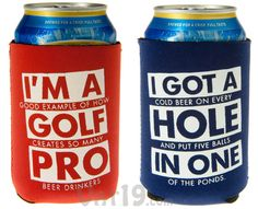 Golf Beer Koozies are available in two styles: I'm a Golf Pro and I Got a Hole In One