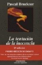 la tentacion de la inocencia (4ª ed.)-pascal bruckner-9788433905284