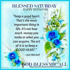 Keep a good heart. ❤ A Blessed Saturday & a Happy, rainy, long weekend to all. Keep safe. Happy Weekend Pictures, Saturday Pictures, Saturday Quotes, Weekend Quotes, Good Morning Beautiful Quotes, Good Morning Quotes, Good Morning Saturday, Happy Saturday, Saturday Greetings