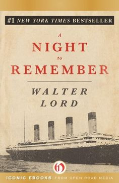 A Night to Remember by Walter Lord, http://www.amazon.com/dp/B0078X73B6/ref=cm_sw_r_pi_dp_Gsrevb0E1MDQZ
