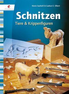 Schnitzen. Tiere & Krippenfiguren: Amazon.de: Maria Sauheitl, Gudrun E. Olbert: Bücher