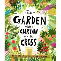 Booktopia has The Garden, the Curtain and the Cross, The true story of why Jesus died and rose again by Carl Laferton. Buy a discounted Hardcover of The Garden, the Curtain and the Cross online from Australia's leading online bookstore. Why Jesus, Easter Story, This Is A Book, Tell The Truth, Book Activities, Amazing Gardens, Teaching Kids, True Stories, Social Stories