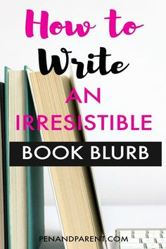 Are you looking for the secret to writing a killer book blurb? You have to check out these writing tips to crafting an irresistible book blurb that sells your book fast. #writingchallengetips #writingtips #bookblurb #self-publishing @penandparent.com via @http://www.pinterest.com/penandparent