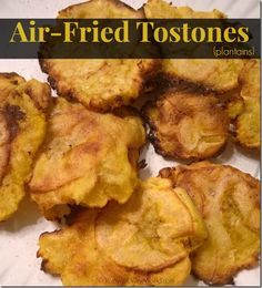 Air Fried Tostones (plantains)                                                                                                                                                                                 More