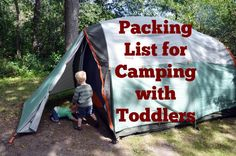 Packing List for Toddler Camping. One comment in the post: bring a small tent to set up just for kids to play in.