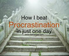 Time management: How I beat procrastination in just one day