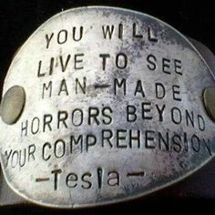 """bundyspooks: """"A quote made by Nikola Tesla shortly before his death in 1943. """""""
